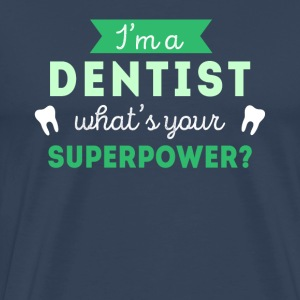 Dentist Superpower Professions T-shirt Sports wear - Men's Premium T-Shirt