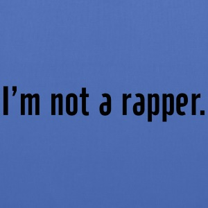 I'm not a rapper Pullover & Hoodies - Stoffbeutel