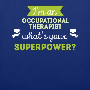 Occupational Therapist Superpower T-shirt T-Shirts - Tote Bag