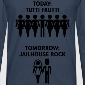 Today: Tutti Frutti – Tomorrow: Jailhouse Rock T-Shirts - Men's Premium Longsleeve Shirt