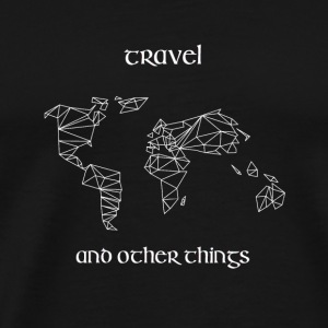 Travel and other Things - Männer Premium T-Shirt