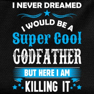 I Never Dreamed I Would Be A Super Cool Godfather T-Shirts - Kids' Backpack