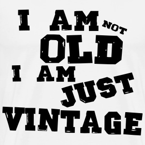 i am not old i am just vintage - T-shirt Premium Homme