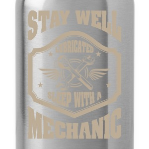 Stay well lubricated sleep with a mechanic - Water Bottle