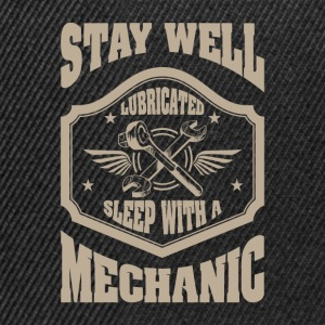 Stay well lubricated sleep with a mechanic - Snapback Cap