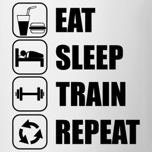 Eat,sleep,train,repeat - Tazza