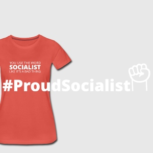 You keep using the word socialist... Bags & Backpacks - Women's Premium T-Shirt