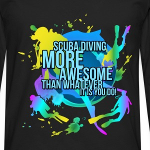 Scuba diving, more awesome than whatever it is you - Men's Premium Longsleeve Shirt