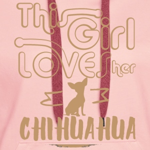 This girl loves her Chihuahua T-Shirts - Women's Premium Hoodie
