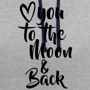 LOVE YOU TO THE MOON AND BACK - Kontrast-Hoodie