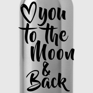 LOVE YOU TO THE MOON AND BACK - Trinkflasche