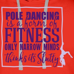 pole dancing is a form of fitness Tops - Men's Premium Hoodie