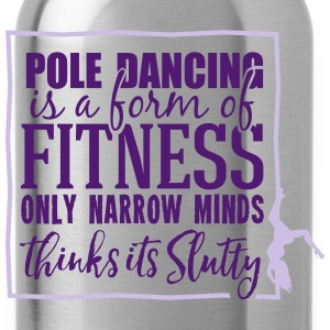 pole dancing is a form of fitness Tops - Water Bottle