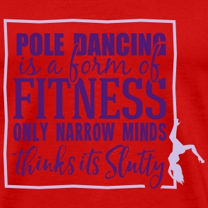 pole dancing is a form of fitness Topper - Premium T-skjorte for menn
