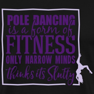 pole dancing is a form of fitness Toppar - Premium-T-shirt herr