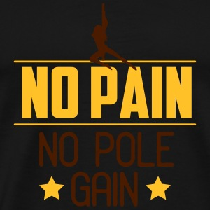 no pain no pole gain Toppe - Herre premium T-shirt