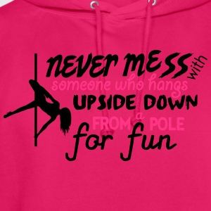 never mess with someone who pole dance Tops - Sudadera con capucha unisex