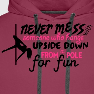 never mess with someone who pole dance Tops - Sudadera con capucha premium para hombre