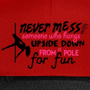 never mess with someone who pole dance Tops - Gorra Snapback