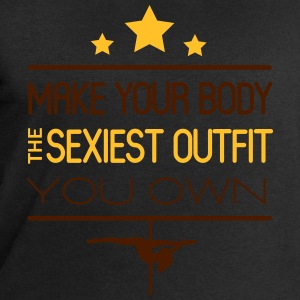 make your body the sexiest outfit you own Camisetas - Sudadera hombre de Stanley & Stella