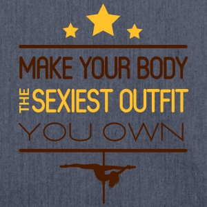 make your body the sexiest outfit you own T-Shirts - Schultertasche aus Recycling-Material