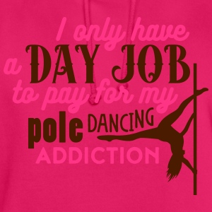 i have a day job to pay for pole dance Camisetas - Sudadera con capucha unisex