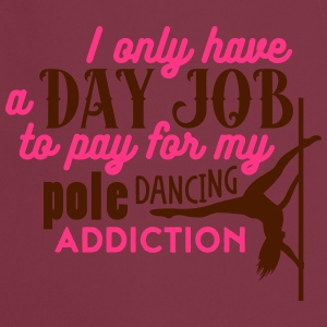 i have a day job to pay for pole dance T-skjorter - Kokkeforkle