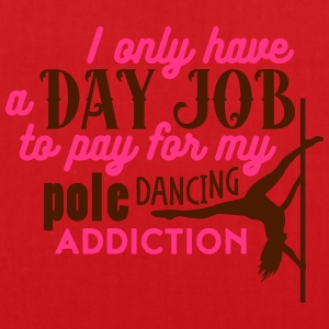 i have a day job to pay for pole dance Camisetas - Bolsa de tela