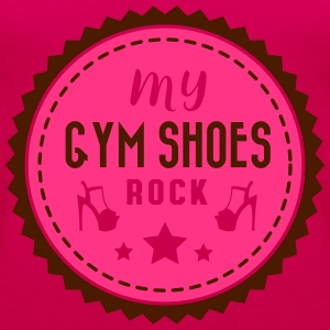 my gym shoes rock - pole dance T-Shirts - Frauen Premium Tank Top