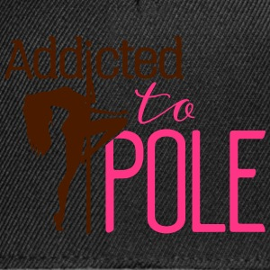 addicted to pole Tops - Gorra Snapback