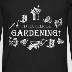 I'd rather be gardening! - Men's Premium Longsleeve Shirt