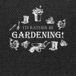 I'd rather be gardening! - Snapback Cap