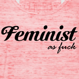 Feminist as fuck T-Shirts - Frauen Tank Top von Bella