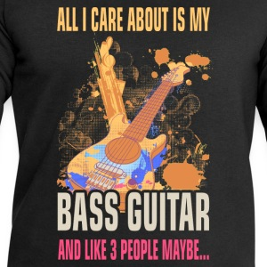 All I care about is my bass guitar and like 3 peop - Men's Sweatshirt by Stanley & Stella