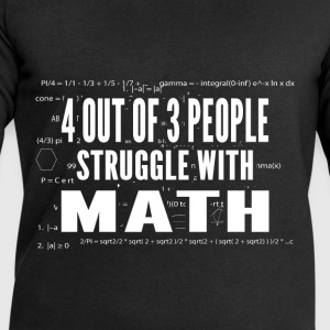 Four Out Of Three People Struggle With Math - Men's Sweatshirt by Stanley & Stella