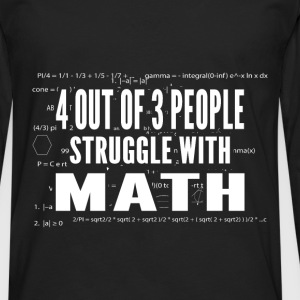Four Out Of Three People Struggle With Math - Men's Premium Longsleeve Shirt