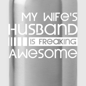 My Wife's Husband Is Freaking Awesome - Water Bottle