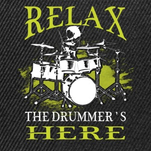 Relax, the drummer's here - Snapback Cap
