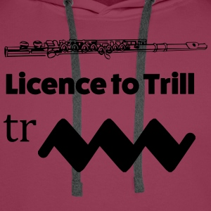 Licence to trill Flute T-shirts - Mannen Premium hoodie