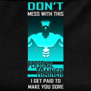 Don't Mess With This Personal trainer. I get paid  - Kids' Backpack
