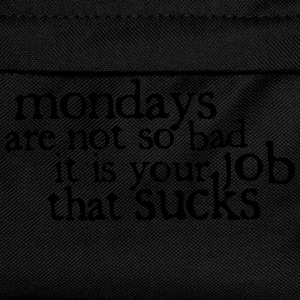 Mondays are not so bad ... Tee shirts - Sac à dos Enfant