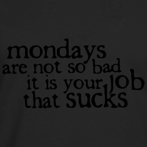 Mondays are not so bad ... Tee shirts - T-shirt manches longues Premium Homme