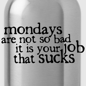 Mondays are not so bad ... Tee shirts - Gourde