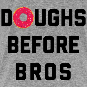 Doughs Before Bros Funny Quote Pullover & Hoodies - Männer Premium T-Shirt