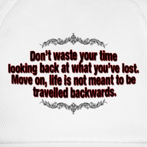 don't waste your time T-Shirts - Baseball Cap