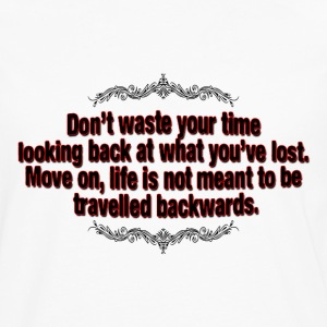 don't waste your time T-Shirts - Men's Premium Longsleeve Shirt