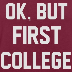 Ok, But First College Sweaters - Vrouwen oversize T-shirt