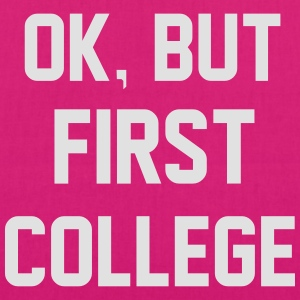 Ok, But First College Sweatshirts - Øko-stoftaske