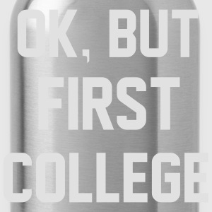 Ok, But First College Sweaters - Drinkfles