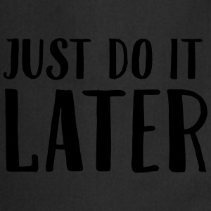 Just Do It Later T-shirts - Forklæde